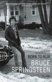 Born to Run. Autobiografia legendarului star rock/Bruce Springsteen
