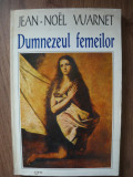 JEAN-NOEL VUARNET - DUMNEZEUL FEMEILOR - 1996