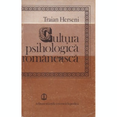 CULTURA PSIHOLOGICA ROMANEASCA - TRAIAN HERSENI
