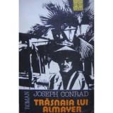 Joseph Conrad - Trasnaia lui Almayer