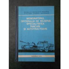 MEMORATORUL OFITERULUI DE REZERVA SPECIALITATEA TANCURI SI AUTOCAMIOANE (1979)