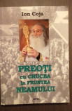 PREOTI CU CRUCEA IN FRUNTEA NEAMULUI ROMANESC - ION COJA