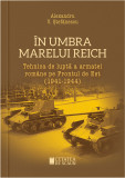 In umbra marelui Reich | Alexandfru V. Stefanescu, Cetatea de Scaun
