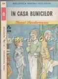 Cumpara ieftin In Casa Bunicilor - Ionel Teodoreanu