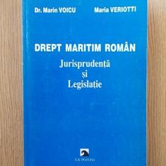 Jurisprudenta maritima romana/ Legislatie maritima- Marin Voicu/Maria Veriotti