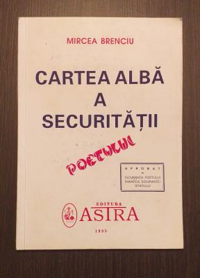 CARTEA ALBA A SECURITATII POETULUI - MIRCEA BRENCIU foto