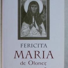 FERICITA MARIA DE OLONET PUSTNICA DIN CODRII RUSIEI de NICODIM , EPISCOPUL BELGORODULUI , 2011