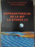 SUPRANATURALUL DE LA MIT LA STIINTA (1)-CRISTIAN NEGUREANU