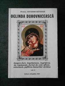 PROTOS. NICODIM MANDITA - OGLINDA DUHOVNICEASCA volumul 4