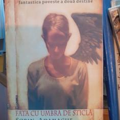 Fata cu umbra de sticla – Sorin Adamache