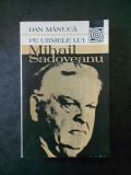 DAN MANUCA - PE URMELE LUI MIHAIL SADOVEANU