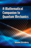 A Mathematical Companion to Quantum Mechanics, 2018