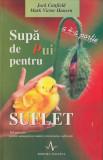 Canfield, J. s. a. - SUPA DE PUI PENTRU SUFLET, a 4-a portie, ed. Amaltea, 2002