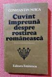 Cuvant impreuna despre rostirea romaneasca - Constantin Noica, Eminescu, 1987