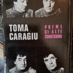 Poeme si alte confesiuni – Toma Caragiu