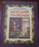 MUZICANTII DIN BREMEN   Fratii Grimm/ ilustratii Vasile Olac  1984