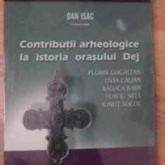 CONTRIBUTII ARHEOLOGICE LA ISTORIA ORASULUI DEJ - DAN ISAC SI COLAB.