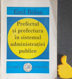 Prefectul si prefectura in sistemul administratiei publice Emil Balan