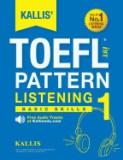 Kallis' TOEFL Ibt Pattern Listening 1: Concentrate (College Test Prep 2016 + Study Guide Book + Practice Test + Skill Building - TOEFL Ibt 2016)