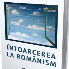 Cumpara ieftin Întoarcerea la românism