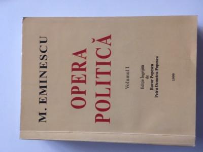 EMINESCU, OPERA POLITICA,VOL.1 REPRODUCE EDITIA 1941 INGRIJITA DE I. CRETU foto