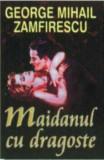 Maidanul cu dragoste/George Mihail Zamfirescu