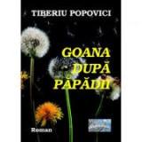 Goana dupa papadii - Tiberiu Popovici