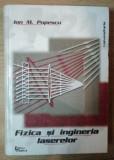 Fizica si ingineria laserelor  / Ion M. Popescu