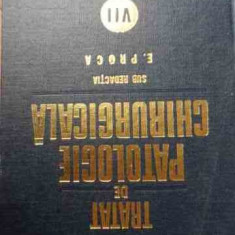 Tratat De Patologie Chirurgicala Vol.viii - E.proca ,531268