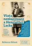 Cumpara ieftin Viata nemuritoare a Henriettei Lacks/Rebecca Skloot