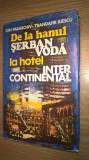 De la hanul Serban Voda la hotel Intercontinental - Ion Paraschiv; T. Iliescu