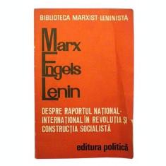 Despre raportul national – international in revolutia si constructia socialista - Marx Engels Lenin