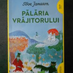 TOVE JANSSON - PALARIA VRAJITORULUI, Alta editura, 2017