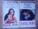 Glasul inimii - BARBARA TAYLOR BRADFORD , 2 volume