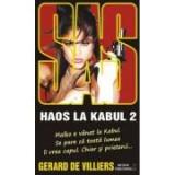 Haos la Kabul vol. II - SAS 139 - Gerard de Villiers