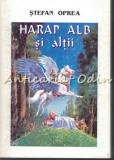 Cumpara ieftin Harap Alb Si Altii - Stefan Oprea