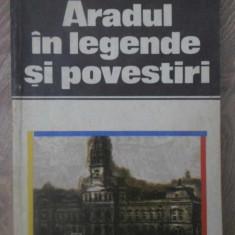 ARADUL IN LEGENDE SI POVESTIRI - ALEXANDRU MITRU