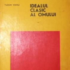 IDEALUL CLASIC AL OMULUI - TUDOR VIANU
