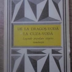DE LA DRAGOS-VODA LA CUZA-VODA LEGENDE POPULARE ISTORICE ROMANESTI - NECUNOSCUT