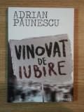 VINOVAT DE IUBIRE de ADRIAN PAUNESCU