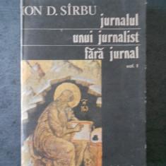 ION D. SIRBU - JURNALUL UNUI JURNALIST FARA JURNAL vol. 1