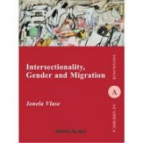 Intersectionality, Gender and Migration - Ionela Vlase