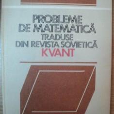 PROBLEME DE MATEMATICA TRADUSE DIN REVISTA SOVIETICA KVANT VOL I de HOREA BANEA , 1983