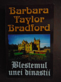 Blestemul unei dinastii-Barbara Taylor Bradford