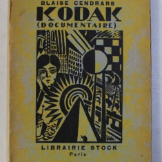 KODAK ( DOCUMENTAIRE ) par BLAISE CENDRARS , 95 PAG. , 1924