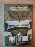 PILOT DE LINIE de AUREL RAICAN , 1980
