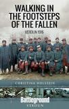 Walking in the Footsteps of the Fallen: Verdun 1916