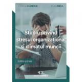 Studiu privind stresul organizational si climatul muncii - Cristina Manole, Elvira Nica