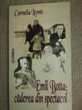 Emil Botta: Caderea Din Spectacol - Carmelia Leonte
