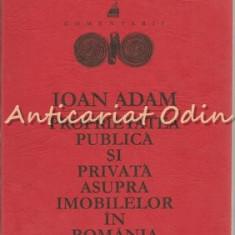Proprietatea Publica Si Privata Asupra Imobilelor In Romania - Ioan Adam
